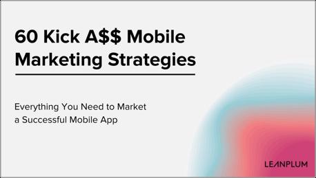 60 Kick A$$ Mobile Marketing Strategies