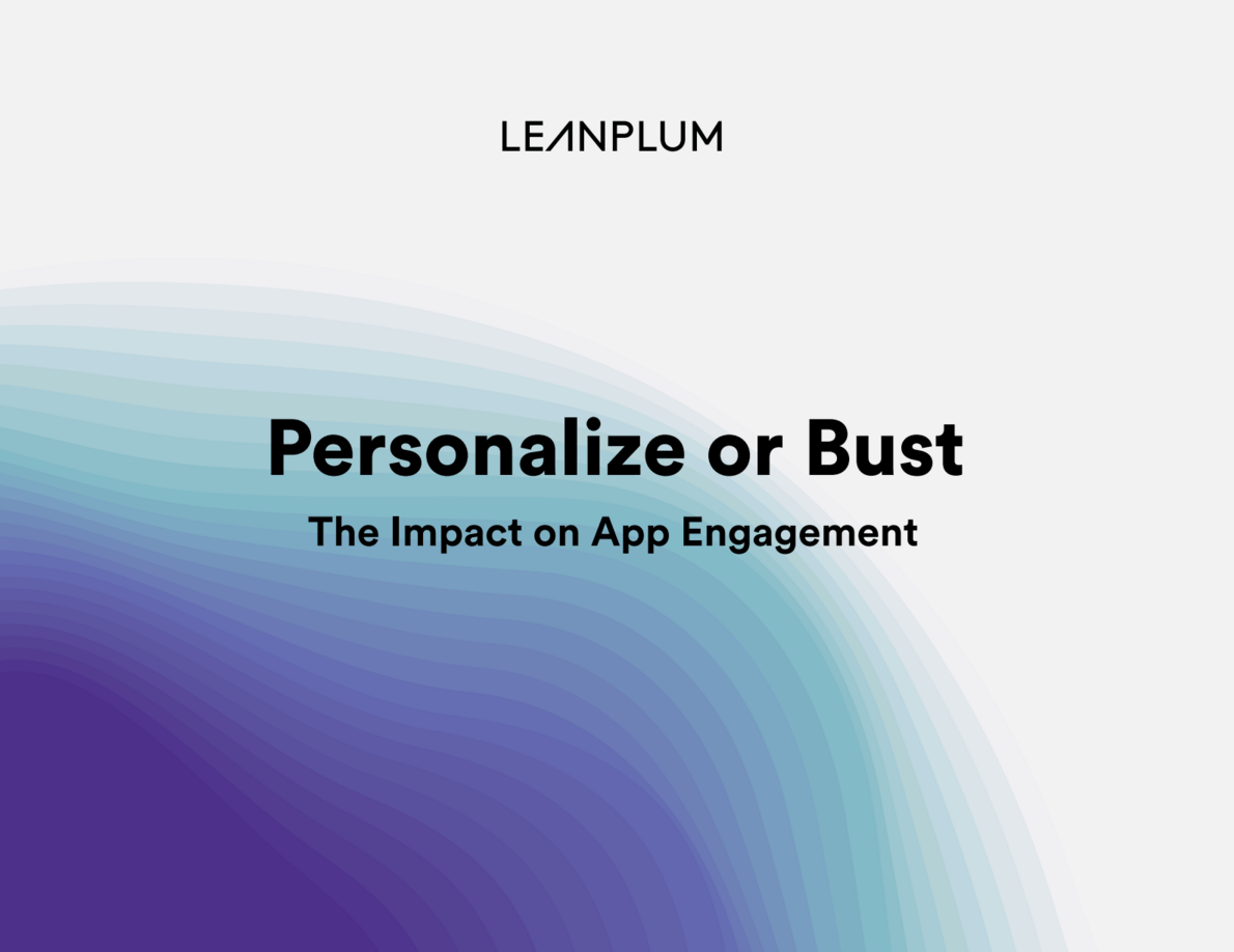 Personalize or Bust: The Impact on App Engagement