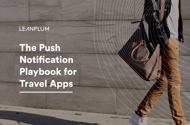 The Push Notification Playbook for Travel Apps