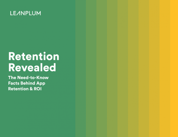 Retention, Revealed: The Need-to-Know Facts Behind App Retention & ROI