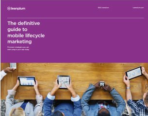 The Definitive Guide to Mobile Lifecycle Marketing