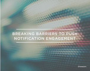 Breaking Barriers to Push  Notification Engagement